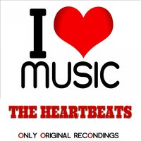 I Love Music - Only Original Recondings — The Heartbeats