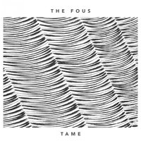 Tame — The Fous
