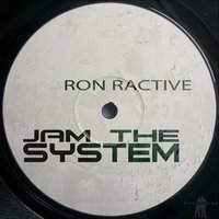 Jam the System — Ron Ractive