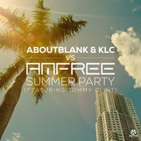 Summer Party — KLC, Aboutblank, Aboutblank & KLC feat. Amfree feat. Tommy Clint