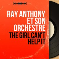 The Girl Can't Help It — Ray Anthony et son orchestre
