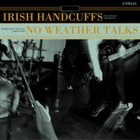 Split EP — No Weather Talks, Irish Handcuffs