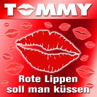 Rote Lippen — Tommy