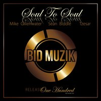 Soul to Soul — Mike Gillenwater, Sean Biddle & Tzesar