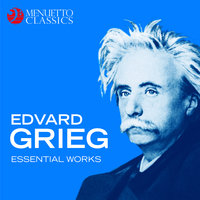 Edvard Grieg: Essential Works — Эдвард Григ