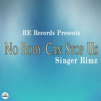 No Body Can Stop Us — Rimz J.