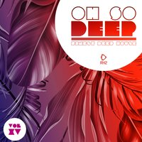 Oh so Deep - Finest Deep House, Vol. 15 — сборник