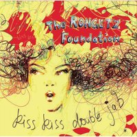 Kiss Kiss Double Jab — The Rongetz Foundation