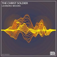 The Christ Soldier — Leandro Moura