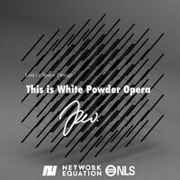 This Is White Powder Opera — Jimmy Howe