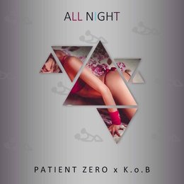 All Night — Patient Zero, K.O.B