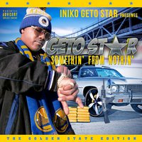 "Iniko Getostar Presents ""Somethin' from Nothin' the Golden State Edition"" — Tech N9ne, Mozzy, Mac Dre, Vital, D-A-D"