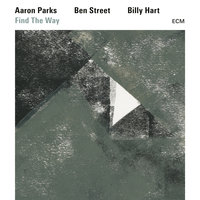 Find The Way — Aaron Parks, Billy Hart, Ben Street