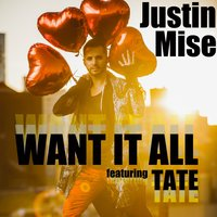 Want It All — Tate, Justin Mise