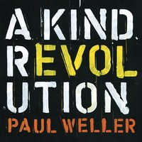A Kind Revolution — Paul Weller