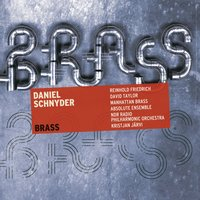Brass — David Taylor, Daniel Schnyder, Kristjan Järvi, Absolute Ensemble, Manhattan Brass, Reinhold Friedrich