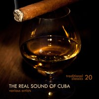 The Real Sound of Cuba (20 Traditional Classics) — сборник