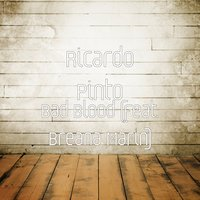 Bad Blood — Ricardo Pinto, Breana Marin