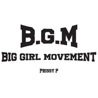 B.G.M (Big Girl Movement) — Prissy P