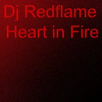 Heart in Fire — DJ Redflame