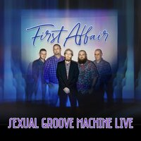 First Affair — Sexual Groove Machine Live