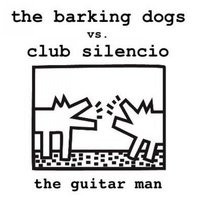 The Guitar Man — The Barking Dogs