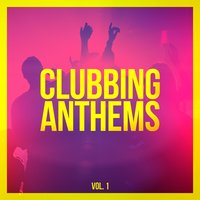 Clubbing Anthems, Vol. 1 — сборник