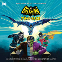 Batman vs. Two-Face (Music From The DC Animated Movie) — Kristopher Carter, Michael McCuistion, Lolita Ritmanis