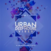 Urban Deep-House Vibes, Vol. 1 — сборник