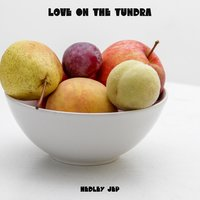Love on the Tundra — Hedley Jep