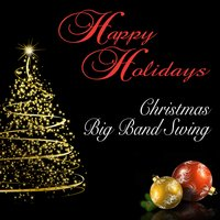 Happy Holidays: Christmas Big Band Swing — The Golden Oldies