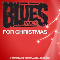 Blues for Christmas, Vol. 1 — сборник