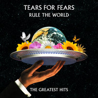 Rule The World: The Greatest Hits — Tears For Fears