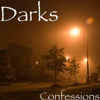 Confessions — Darks