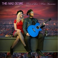 Paris of Love | Paris Amoureux — This Mad Desire