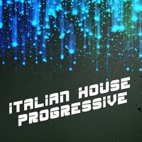 Italian House Progressive, Vol. 1 — сборник