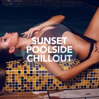 Sunset Poolside Chillout — сборник
