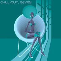 Chill-Out, Seven — сборник