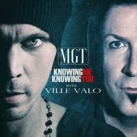 Knowing Me Knowing You — Ville Valo, MGT