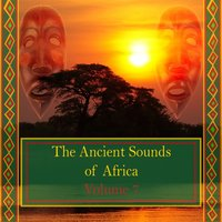 The Ancient Sounds of Africa,Vol.7 — сборник