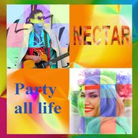 Party All Life - EP — Nectar