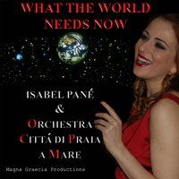 What the World Needs Now — Isabel Pane', Isabel Pane', Orchestra Città di Praia a mare, Orchestra Città di Praia a mare