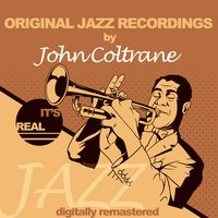 Original Jazz Recordings — John Coltrane