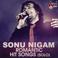 Sonu Nigam Romantic Hit Songs — Sonu Nigam