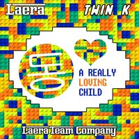 A Really Loving Child — Laera, Twink, Twin K