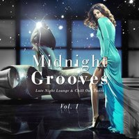 Midnight Grooves - Late Night Lounge & Chill out Tunes, Vol. 1 — сборник