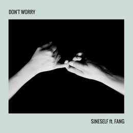 Don't Worry — Fang, Sineself
