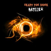 Ready for More — Batller