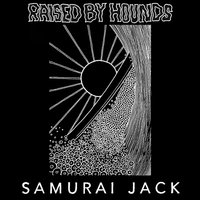 Samurai Jack — Raised by Hounds