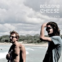 The Island — Desmond Cheese
